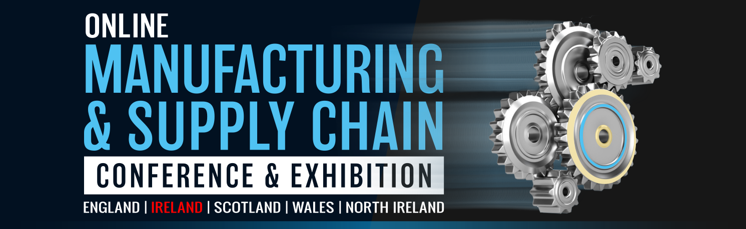Manufacturing & Supply Chain Ireland Online Conference & Exhibition