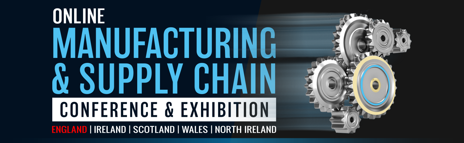 Manufacturing & Supply Chain UK Online Conference & Exhibition