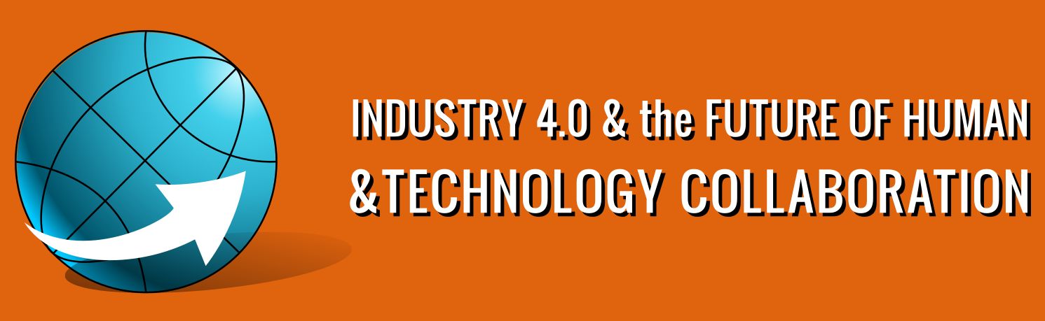 Industry 4.0 & The Future of Human & Technology Collaboration Online
